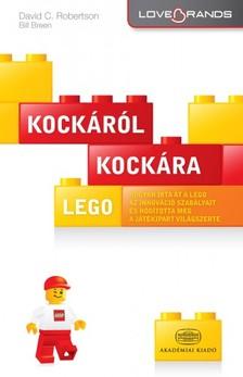 David C. Robertson - Bill Breen - LEGO: Kock�r�l kock�ra [eK�nyv: epub, mobi]