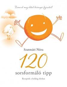 Szatm�ri N�ra - 120 Sorsform�l� tipp [eK�nyv: epub, mobi]