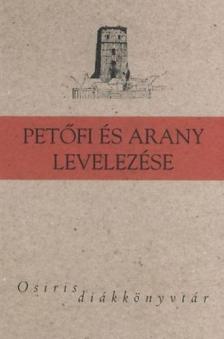 Pet�fi S�ndor; Arany J�nos - PET�FI �S ARANY LEVELEZ�SE - OSIRIS DI�KK�NYVT�R -