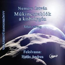NEMERE ISTV�N - M�KINCSRABL�K A KISBOLYG�N - HANGOSK�NYV - MP3