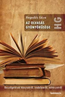 Hegedűs Géza - Az olvasás gyönyörűsége [eKönyv: epub, mobi]