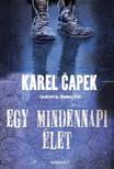 Karel Eapek - Egy mindennapi élet [eKönyv: epub,  mobi]