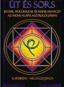 Kartikeya - Melocco J�nos - �t �s sors - jegyek, holdh�zak �s reinkarn�ci� az indiai alap� asztrol�gi�ban