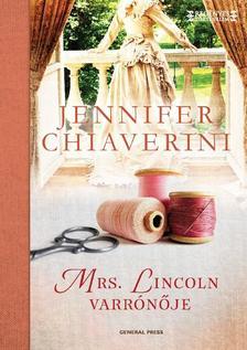Jennifer Chiaverini - Mrs. Lincoln varrónője