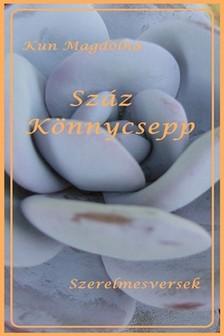Magdolna  Kun - Száz könnycsepp [eKönyv: epub, mobi]