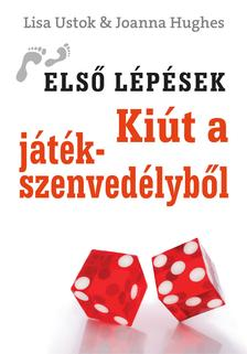 USTOK, LISA - HUGES, JOANNA - Ki�t a j�t�kszenved�lyb�l
