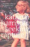 HARRISON, KATHRYN - Seeking Rapture [antikv�r]