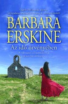 Barbara Erskine - Az idő örvényében - A valóságtól a legendákon át a titkok birodalmáig...