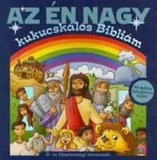 Michael Berghof - Az �n nagy kukucsk�l�s Bibli�m - �- �s �jsz�vets�gi t�rt�netek - 48 m�k�s felhajthat� f�llel!