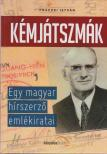 Práczki István - KÉMJÁTSZMÁK - EGY MAGYAR HÍRSZERZŐ EMLÉKIRATAI