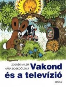 ZDENEK MILER, HANA DOSKOCILOVA - VAKOND �S A TELEV�ZI�