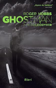 HOBBS, ROGER  - Ghostman - A megold�ember #