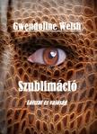 Welsh Gwendoline - Szublimáció - Látszat és valóság [eKönyv: epub,  mobi]