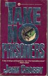 CROSBY, JOHN - Take No Prisoners [antikv�r]