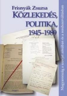 Frisny�k Zsuzsa - K�zleked�s, politika, 1945-1989