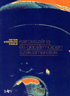 HEYEN-K�RPRICH-POHLE - KAROSSZ�RIA �S G�PJ�RM�IPARI SZAKISMERETEK ***