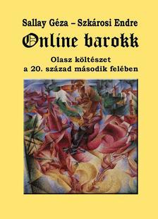 Sallay G�za - Szk�rosi Endre - Online barokk. Olasz k�lt�szet a 20. sz�zad m�sodik fel�ben (Antol�gia)