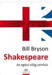 Bill Bryson - Shakespeare - Az eg�sz vil�g sz�nh�z [eK�nyv: epub, mobi]