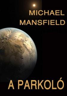 Michael Mansfield - A parkol� [eK�nyv: epub, mobi]