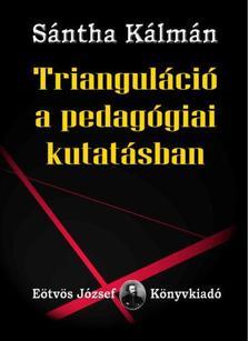 Sántha Kálmán - Trianguláció a pedagógiai kutatásban
