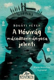 Bogáti Péter - A Hóvirág másodkormányosa jelenti [eKönyv: epub, mobi]