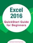House My Ebook Publishing - Excel 2016: QuickStart Guide for Beginners [eK�nyv: epub,  mobi]