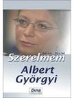 GALSAI D�NIEL - Szerelmem,  Albert Gy�rgyi [eK�nyv: epub,  mobi]