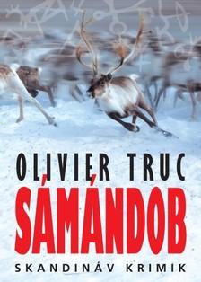 Olivier Truc - Sámándob [eKönyv: epub, mobi]