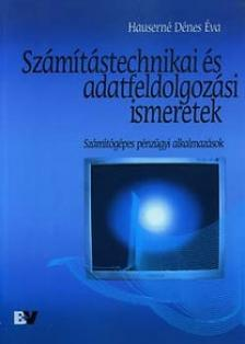 HAUSERN� D�NES �VA - SZ�M�T�STECHNIKAI �S ADATFELDOLGOZ�SI ISMERETEK - SZ�MIT�G�P