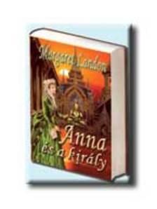 LANDON, MARGARET - Anna �s a kir�ly