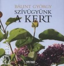 B�lint Gy�rgy - Sz�v�gy�nk a kert