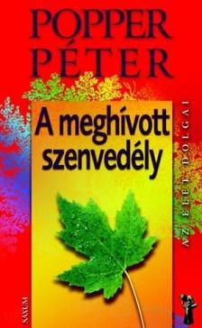 POPPER P�TER - A MEGH�VOTT SZENVED�LY - AZ �LET DOLGAI