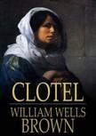 Brown William Wells - Clotel,  or The Colored Heroine [eKönyv: epub,  mobi]