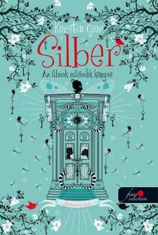 Kerstin Gier - Silber - Az �lmok m�sodik k�nyve (Silber 2.)