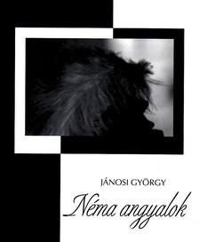 Jánosi György - Néma angyalok
