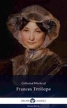 Trollope Frances Milton - Delphi Collected Works of Frances Trollope (Illustrated) [eKönyv: epub,  mobi]