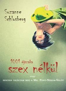 SCHLOSBERG, SUZANNE - 1001 �jszaka szex n�lk�l