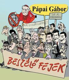 P�pai G�bor - Besz�l� fejek (Karikat�ra gy�jtem�ny)