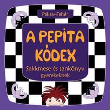 Peksa Kamilla - Fehér Zsuzsanna - A Pepita Kódex - Sakkmese és tankönyv gyerekeknek