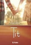 Petra Kiss - Tit [eK�nyv: epub,  mobi]
