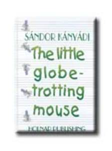 K�ny�di S�ndor - THE LITTLE GLOBETROTTING MOUSE