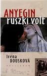Douskov�, Irena - Anyegin ruszki volt