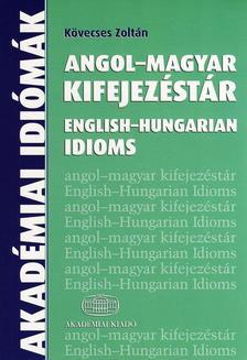 Kövecses Zoltán - Angol - magyar kifejezéstár. English-Hungarian Idioms
