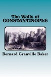 Murat Ukray Bernard Granville Baker, - The Walls of Constantinople [eK�nyv: epub,  mobi]
