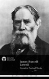 Lowell James Russell - Delphi Complete Poetical Works of James Russell Lowell (Illustrated) [eK�nyv: epub,  mobi]