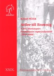 Havas P�ter - ATTLEE-T�L BROWNIG - A BRIT MUNK�SP�RT KORM�NYZ�SI TAPASZTALATAIR�L (1945-2