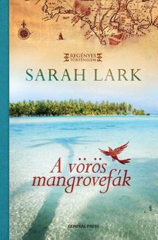 Sarah Lark - A vörös mangrovefák