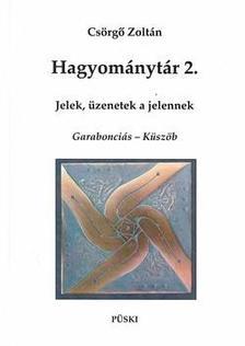 Cs�rg� Zolt�n - HAGYOM�NYT�R 2. - JELEK, �ZENETEK A JELENNEK - GARABONCI�S - K�SZ�B