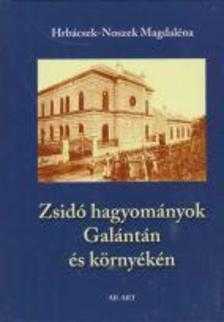 Hr�bcsek-Noszek Magdal�na - Zsid� hagyom�nyok Gal�nt�n �s k�rny�k�n - <b>k�nyvbemutat�</b>
