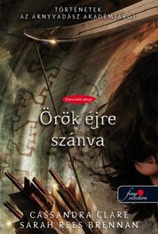 Cassandra Clare, Sarah Rees Brennan - Born to Endless Night - �r�k �jre sz�nva